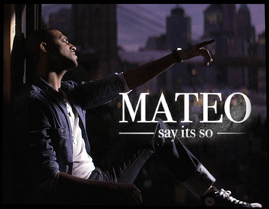 "Music Video Premiere: Mateo – ""Say It's So"""