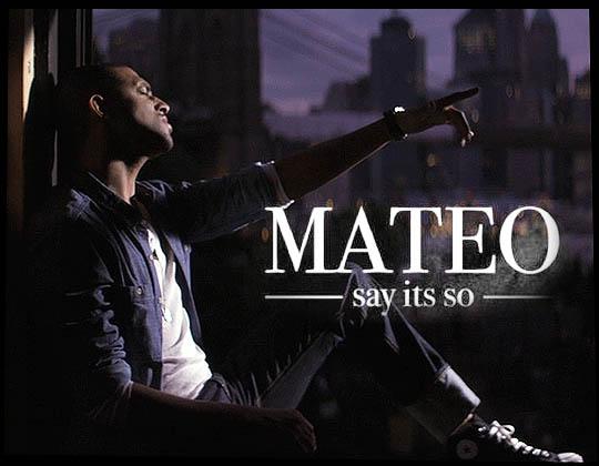 "Music Video Premiere: Mateo – ""Say It's So"""